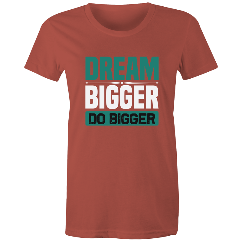 Maple Tee – Dream bigger do bigger - White Text - Women's