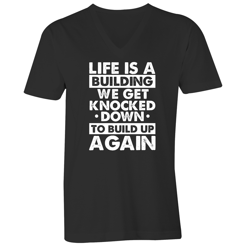 V-Neck Tee - T-Shirt - Life is a building - White Text - Mens