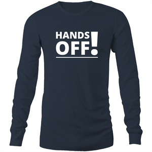Long Sleeve T-Shirt - Hands Off - White Text - Mens