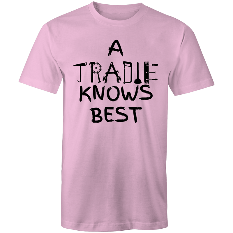 Colour Staple T-Shirt – A Tradie knows best - Black text - Mens