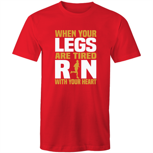 Colour Staple T-Shirt – When your legs are tired run with your heart - White text - Mens