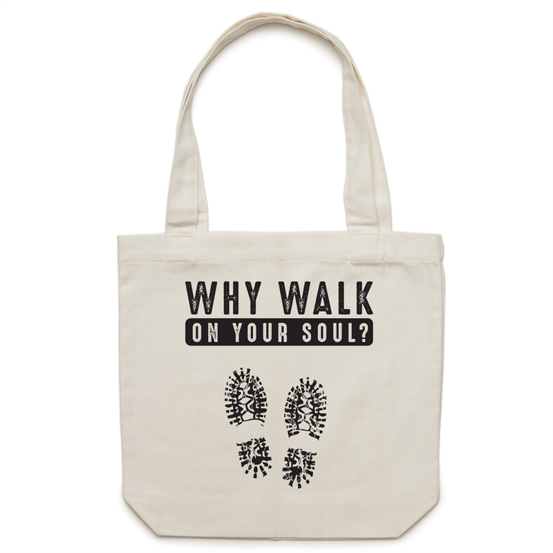 Canvas Tote Bag - Why walk on your soul - Carrie