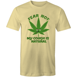 Colour Staple T-Shirt – Fear not my cough is natural - Mens