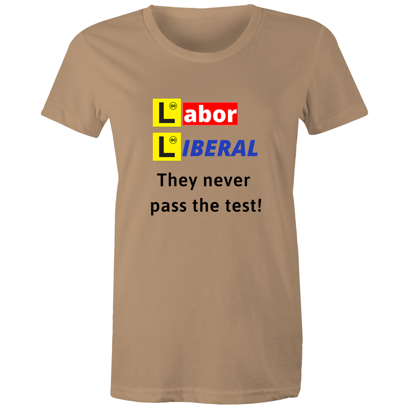 Maple Tee – Labor Liberal never pass the test – Black Text - Women's