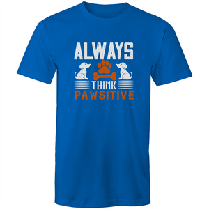 Colour Staple T-Shirt – Always think pawsitive - White text - Mens