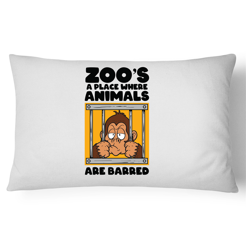 Pillow Case - Zoos a place where animals are barred - 100% Cotton