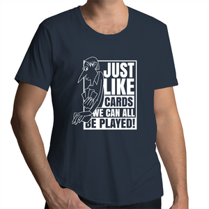 Scoop Neck T-Shirt - Just Like Cards We Can All Be Played - White Text - Mens