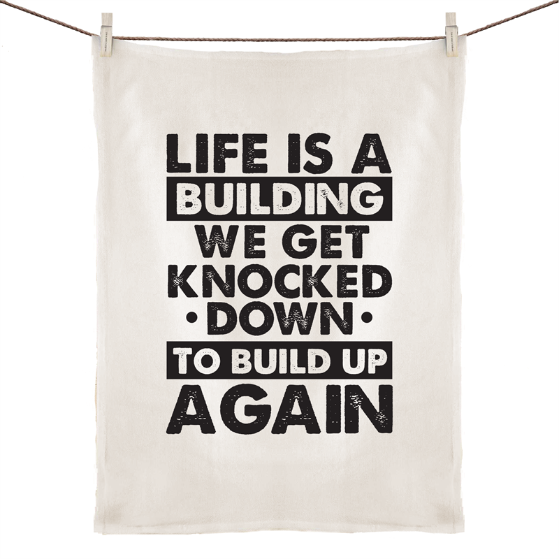 Tea Towel - Life is a building - 100% Linen