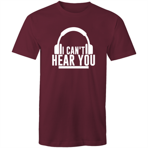Colour Staple T-Shirt – I cant hear you - White text - Mens