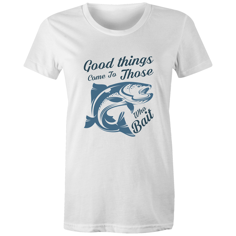Maple Tee – Good things come to those who bait – Black Text - Women's