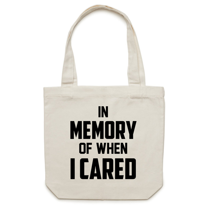 Canvas Tote Bag - In memory of when I cared– Carrie