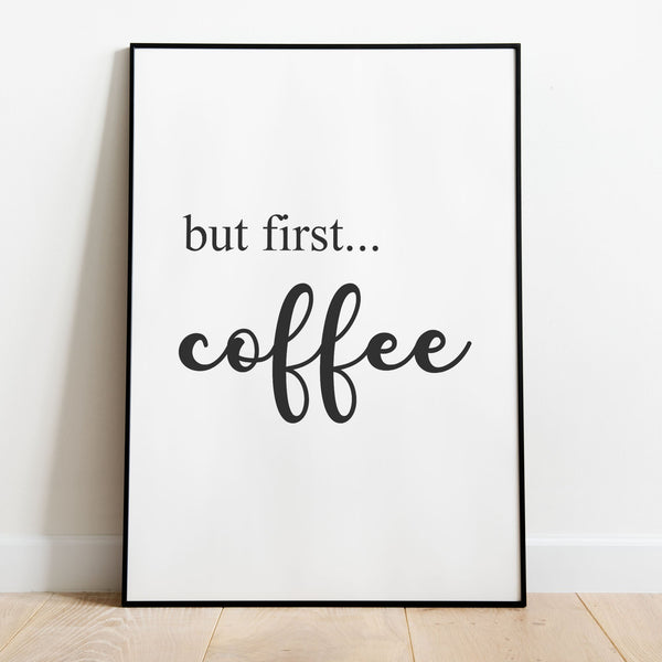 But First, Coffee Wall Print