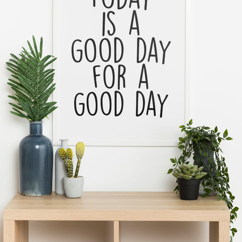 Today Is A Good Day Wall Print