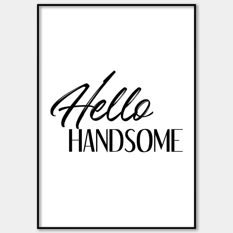 Hello Handsome Wall Print