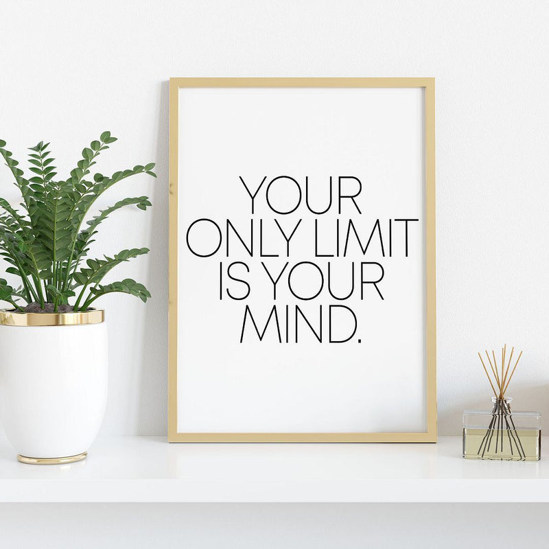 Your Only Limit Is Your Mind Wall Print