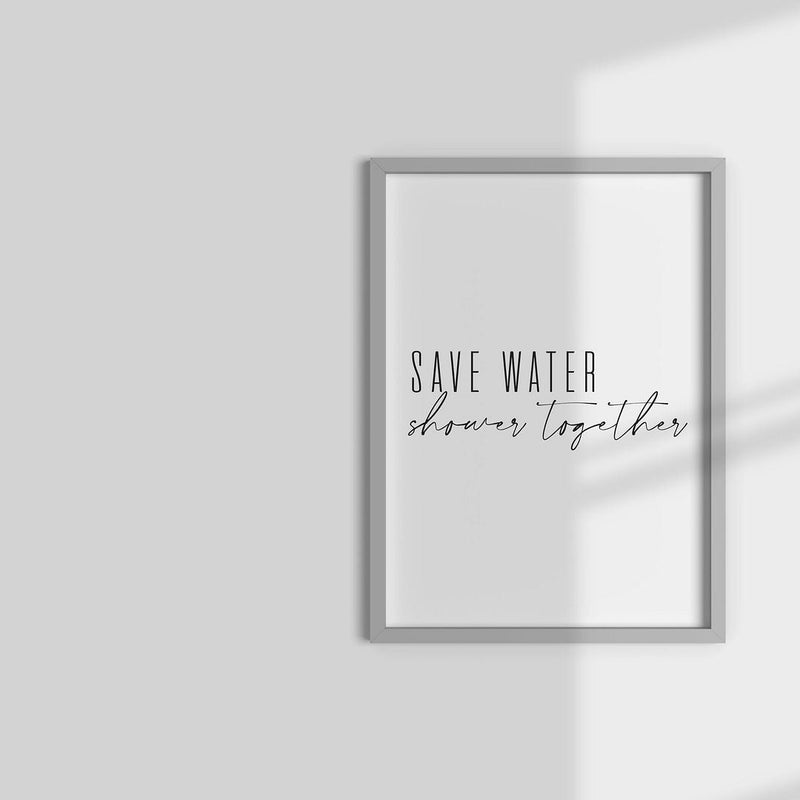 Save Water Shower Together Wall Print