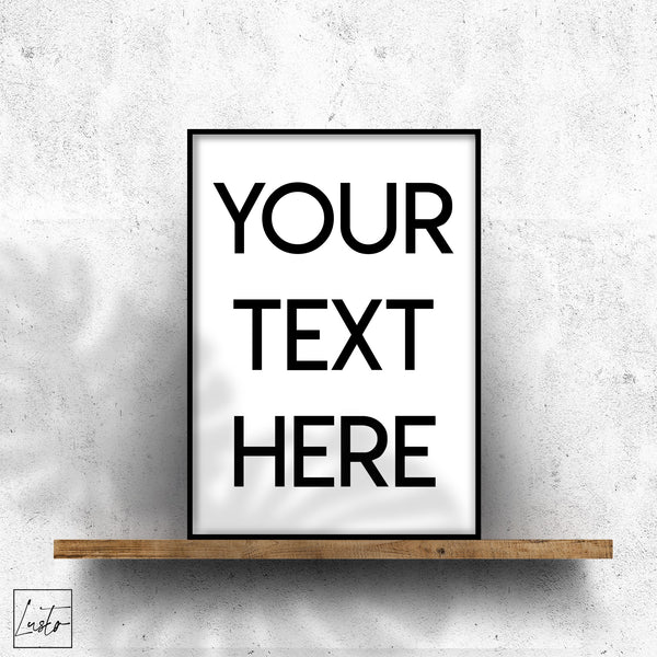Print - Create Your Own Custom Text Wall Print