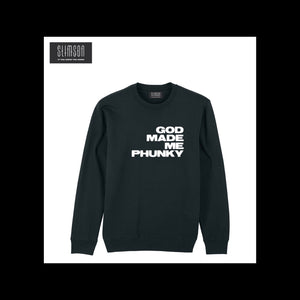 God Made Me Phunky Sweatshirt