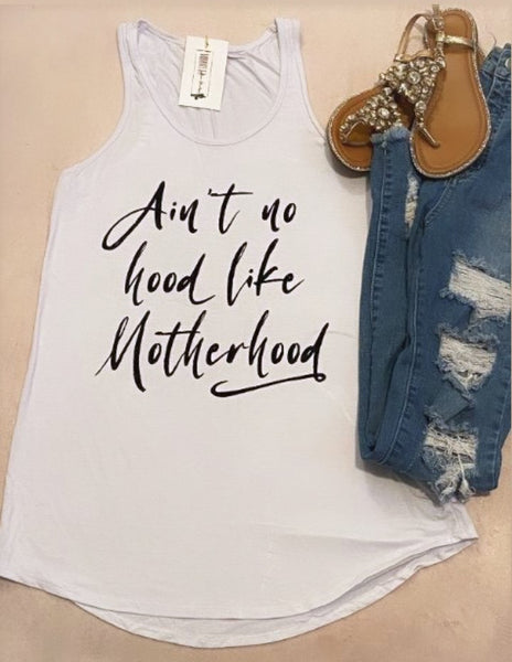 No Hood Like Motherhood Tank