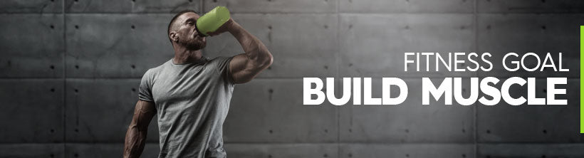 Shop by Goal: Build Muscle