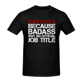 Because bad ass... borst + brandweer op rug T-Shirt
