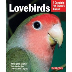 Lovebirds; a complete pet owner's manual