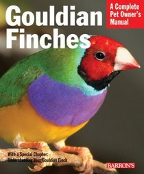 Gouldian Finches; a complete pet owner's manual