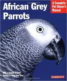 African Greys; a complete pet owner's manual