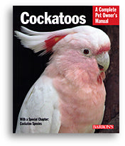 Cockatoos; a complete pet owner's manual