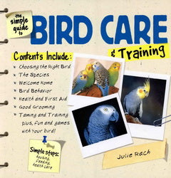 The Simple Guide to Bird Care & Training