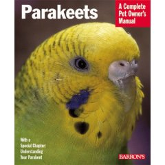 Parakeets; a complete pet owner's manual