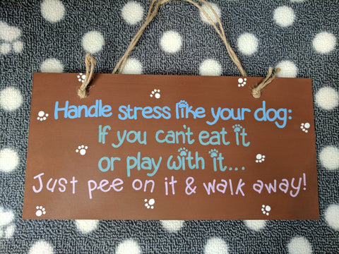"Hounds & Co. - Plaque Sign - ""Handle Stress Like Your Dog..."""