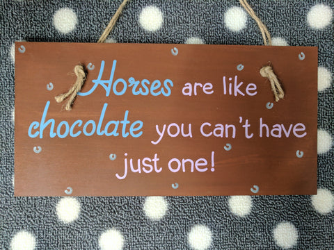 "Hounds & Co. - Plaque Sign - ""Horses Are Like Chocolate"""
