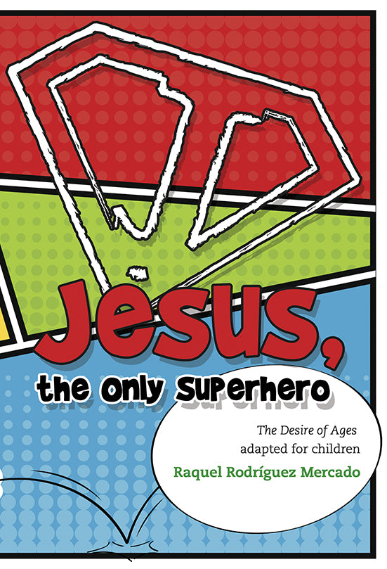 JESUS, THE ONLY SUPERHERO