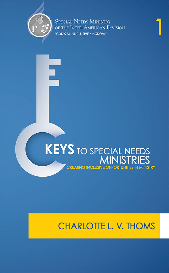 Sabbath School: KEYS TO SPECIAL NEEDS MINISTRY