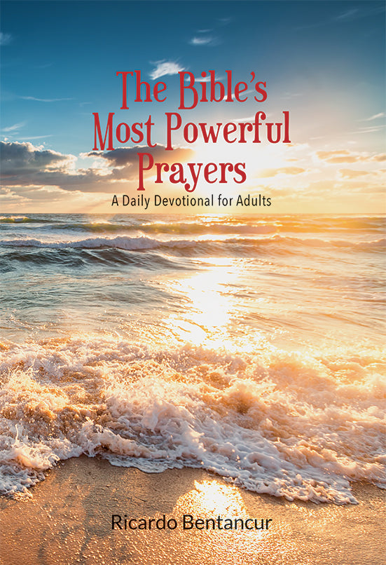 THE BIBLE'S MOST POWERFUL PRAYERS