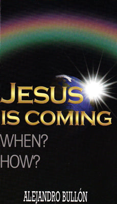 JESUS IS COMING WHEN? HOW?