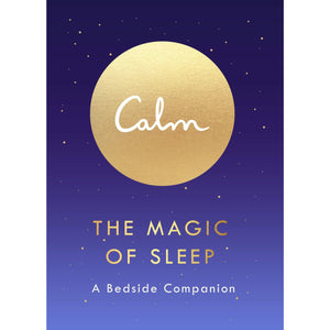 Calm: The Magic Of Sleep A Bedside Companion