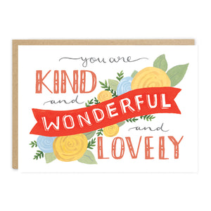 Kind, Wonderful And Lovely Greeting Card