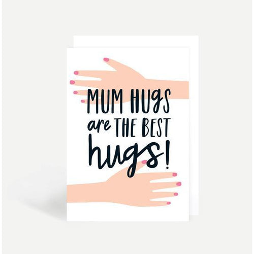 Mum Hugs Are The Best Hugs