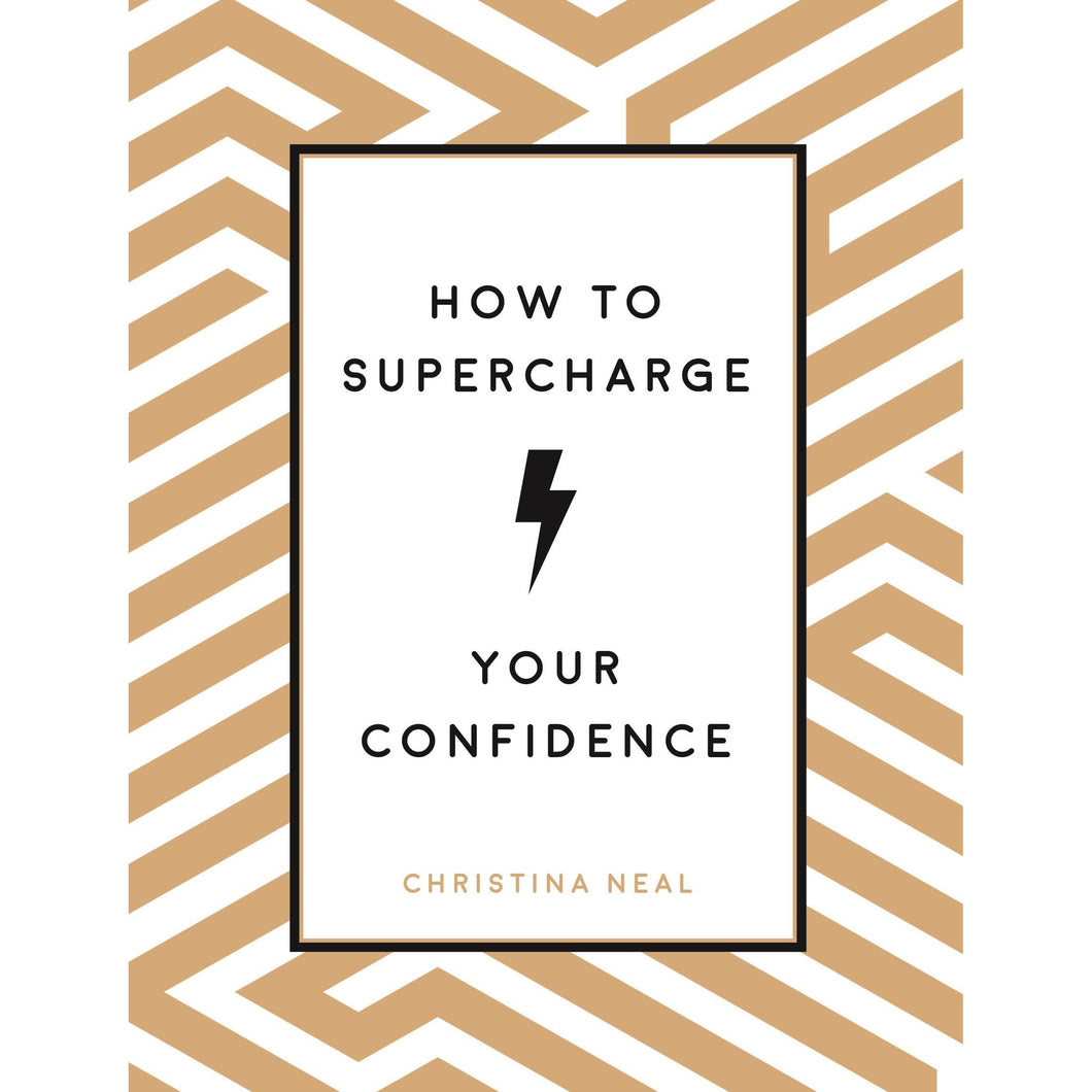 How To Super Charge Your Confidence