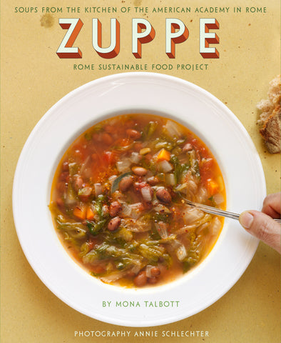 Zuppe: Soups from the Kitchen of the American Academy in Rome