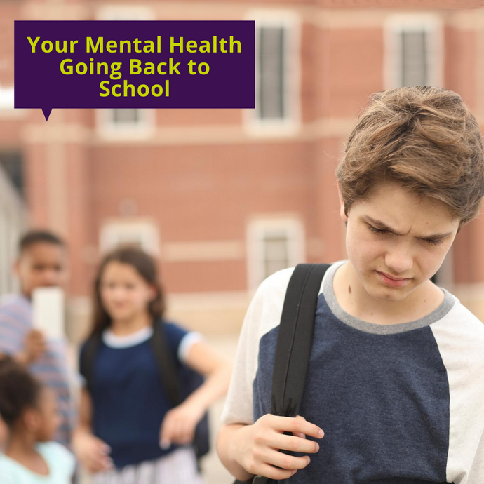 Your Mental Health Going Back to School