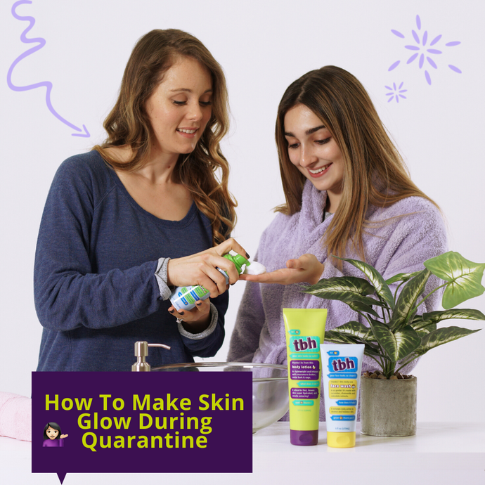 How to Make Skin Glow During Quarantine