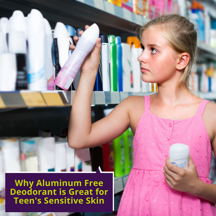 Why Aluminum Free Deodorant is Great for Teen's Sensitive Skin