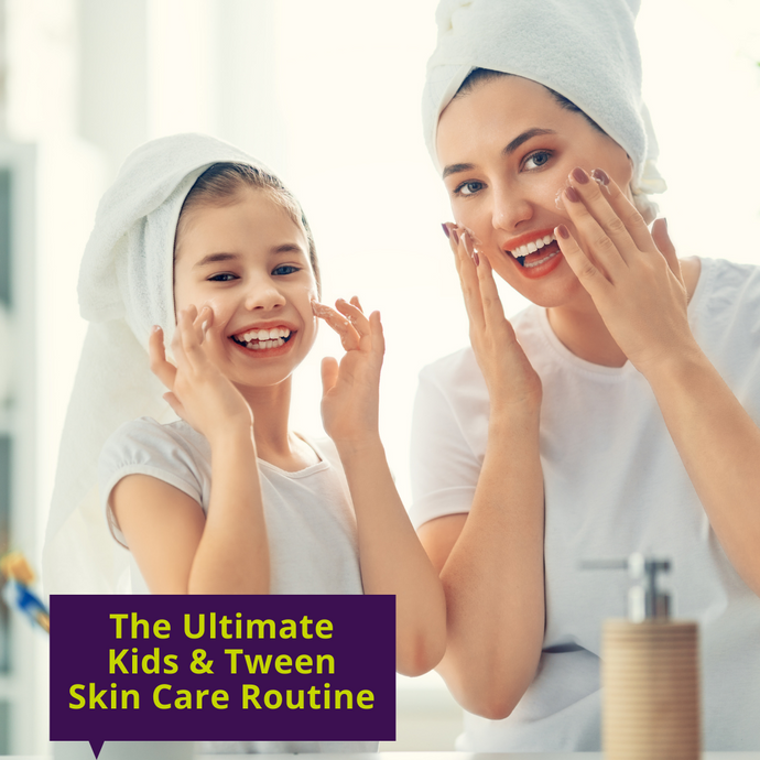 The Ultimate Kids & Tween Skin Care Routine