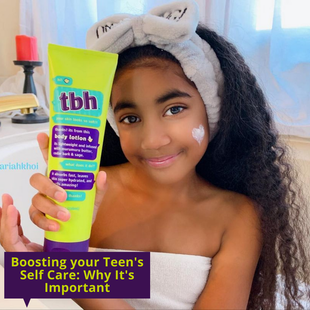 Boosting Your Teen's Self Care: Why It's Important