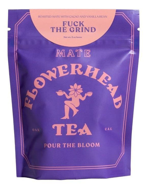 Fuck The Grind Mate Loose Tea - shopbanshee - Flowerhead Tea