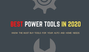 The Best Power Tools in 2020