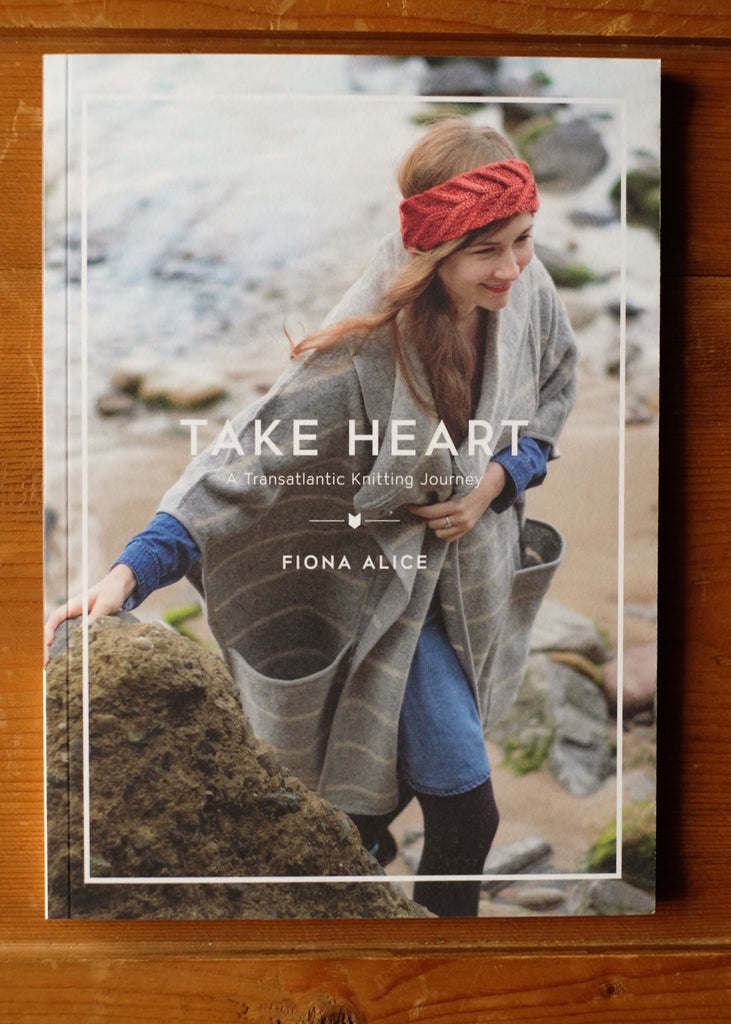 Take Heart: A Transatlantic Knitting Journey, by Fiona Alice